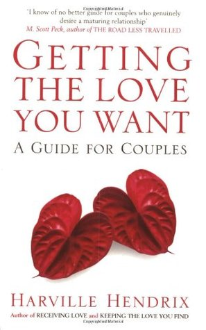 Getting the Love You Want: A Guide for Couples by Harville Hendrix and 6 other books that will help you better your relationships