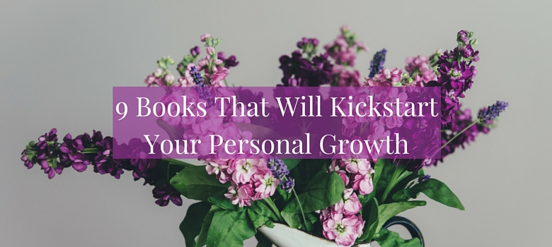 9 Books That Will Kickstart Your Personal Growth